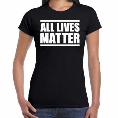 All lives matter demonstratie / protest t-shirt zwart voor dames