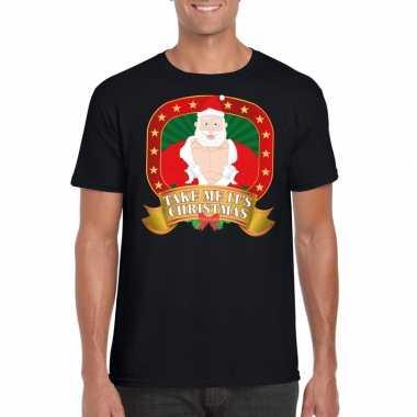 Foute kerstmis shirt zwart take me its christmas voor mannen t-shirt