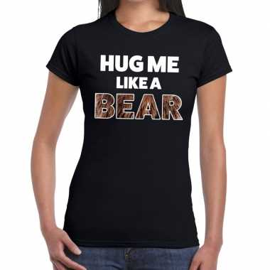 Hug me like a bear tekst t-shirt zwart dames