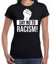 Say no to racism demonstratie protest t shirt zwart voor dames